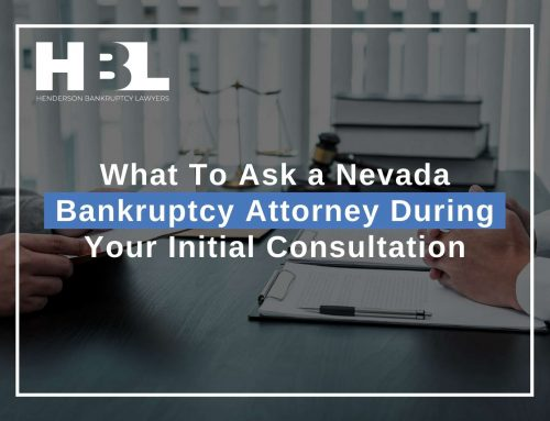 What To Ask a Nevada Bankruptcy Attorney During Your Initial Consultation